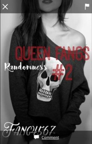 Queen Fangs Randomness 2