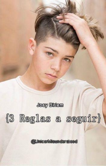 3 reglas a seguir (Joey Birlem  & Tú}