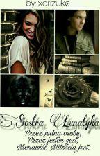 Siostra Lunatyka [ZAKOŃCZENE] by xarizuke