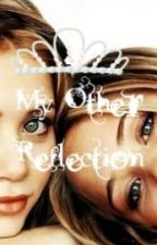 My Other Reflection ( A twin story) by mayasterling