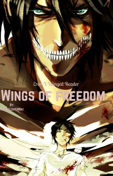 Wings of freedom (Eren x !winged! Reader)