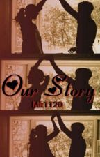Our Story-Short Stories by Mk1120
