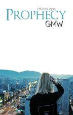 Prophecy |GMW| [ZAWIESZONE] by MillionsLights