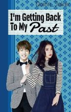 I'm Getting Back To My Past [On Going] by TaehYannie