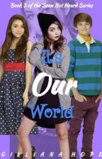 It's Our World    BOOK 3 by ggsexistence