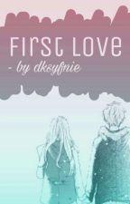 First Love by dksyfnie