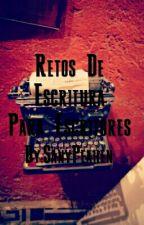 Retos De Escritura Para Escritores by TinyPeahen