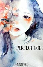 ---PERFECT DOLL--- [Complete] by mn4ever---