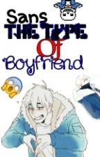 Sans' The Type Of Boyfriend by Kotonoha5