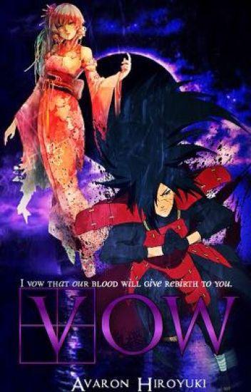 Vow| Naruto Fanfiction |Madara Uchiha Love Story UNDER CONSTRUCTION