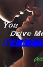 You drive me crazy by qeith4n