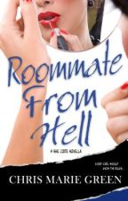 About ROOMMATE FROM HELL by ChrisMarieGreen