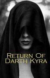 Return Of Darth Kyra by Darth_Kyra