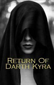 Return Of Darth Kyra by Kylie_Kyra