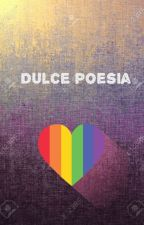 Dulce poesía. by Polvodehada