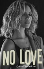 No Love(Dinah/You) by QueenDinahsKing