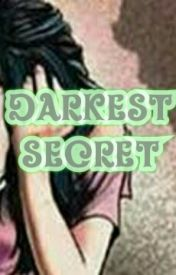 Darkest Secret by Princessnivan