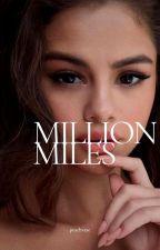 Million Miles • horan (sequel PSWM) ✔ by PEACHVTAE