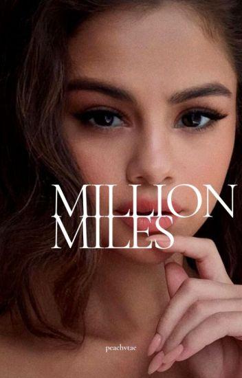 Million Miles • horan (sequel PSWM) ✔