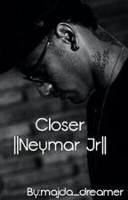 Closer ||Neymar Jr|| by majda_dreamer
