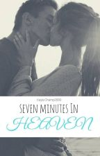 Seven Minutes in Heaven {#Wattys2017} by KaylaChamp2000