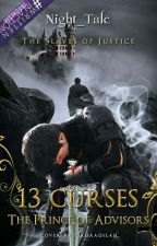 Retial Saga: 13 Curses [The Prince of Advisors (ON EDITING)] by TheGolden__Apple