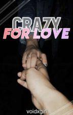 Crazy for you | Sascha Burci  by voidxlucry