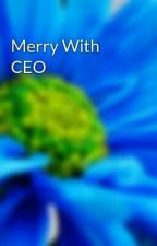 Merry With CEO  by Agessh_APL
