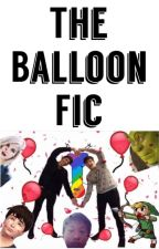 The Balloon Fic by hongysdick