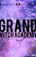 Grand Witch Academy by Bird_Soar
