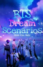 BTS Dream Scenarios by misskimnabi