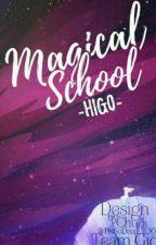 Magical School ( Tuyển Mem ) by _Higo_