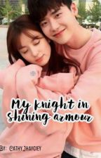 My knight in Shining Armour by cathyjhayciey