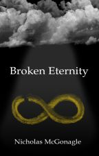 Broken Eternity by IamNickels