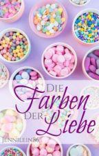 Die Farben der Liebe (Pausiert) by jennilein86