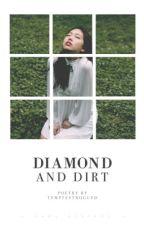 Diamond & Dirt by foresteen