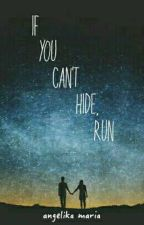 If You Can't Hide, Run by _angelikamaria