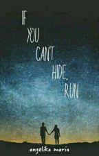 If You Can't Hide, Run | #BellaLuna by _angelikamaria