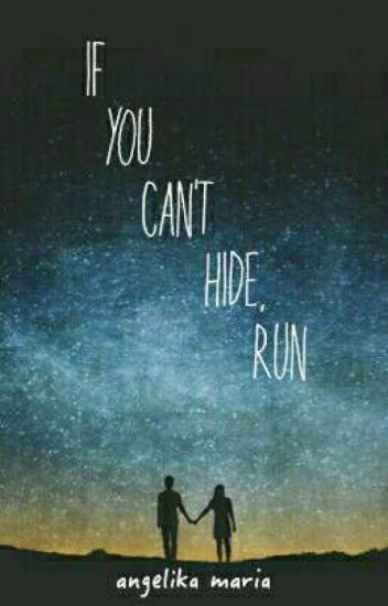 If You Can't Hide, Run