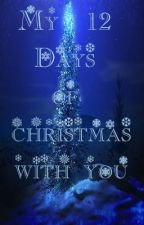 My 12 Days Of Christmas With You by echosound