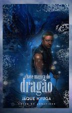 A Chave Mágica Do Dragão by Jaque_hyuga