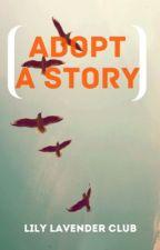 Adopt a Story by LilyLavenderBlossom