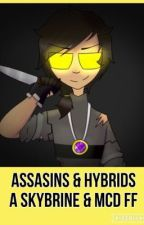 Assassins & Hybrids: A Skybrine & MCD FF (Hold, U May Flip Ur Tables) by Kawaiiotaku030