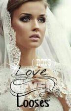 Love Never Looses. by riserofthesun