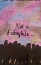 Not A Fairytale by jace_herondale0725