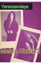 Melez Okulu 2 by yarenzendaya