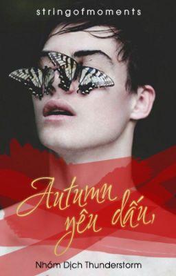Đọc truyện [HOÀN] Autumn Yêu Dấu