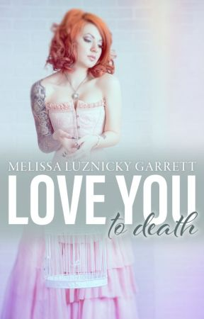 love you to death (ongoing) by MLGarrett