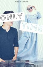 Only Time  by leila-bekir