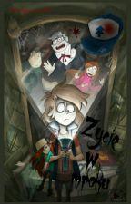 Życie W Mroku - Gravity Falls [Zakończone] by Martynaaa2001